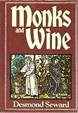 Monks and Wine, Desmond Seward, 0517539144
