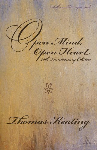 Open Mind, Open Heart 20th Anniversary Edition By Thomas Keating 1st First Edition Paperback2006
