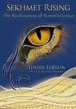 Sekhmet Rising: The Restlessness of Women's Genius
