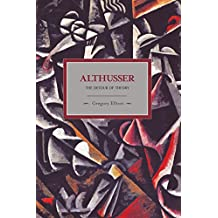Althusser: The Detour of Theory (Historical Materialism)