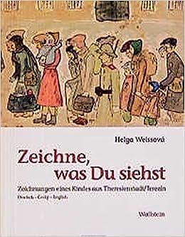 Zeichne, was Du siehst: Zeichnungen eines Kindes aus Theresienstadt ...
