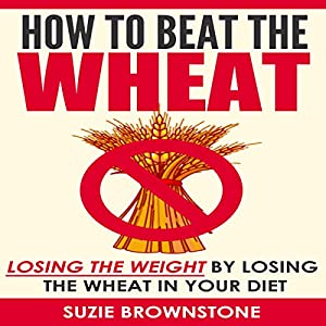 How to Beat the Wheat Audiobook