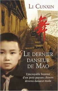 Le dernier danseur de Mao : l'incroyable histoire d'un petit paysan chinois devenu danseur étoile