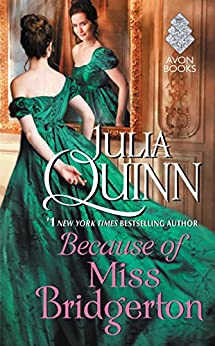 Because of Miss Bridgerton by [Quinn, Julia]