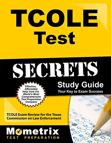 TCOLE Test Secrets Study Guide: TCOLE Exam Review for the Texas Commission on Law Enforcement (Mometrix Secrets Study Guides)