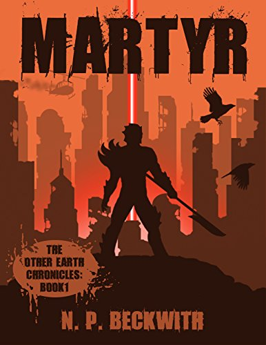 Martyr: The Other Earth Chronicles: Book 1