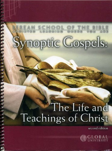 Synoptic Gospels: The Life and Teachings of Christ, An Independent-Study Textbook (Berean School of (Global University Berean School Of The Bible)