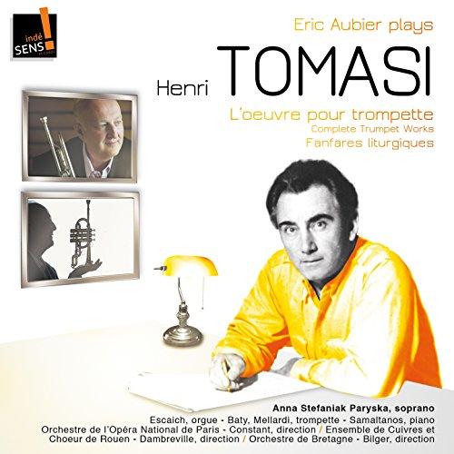 - Tomasi: l'intégrale de l'oeuvre pour trompette & Fanfares liturgiques (Complete Works with Trumpet & Fanfares Liturgiques)
