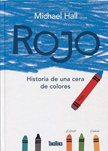 Rojo / Red: Historia de una cera de colores / A Crayon's Story