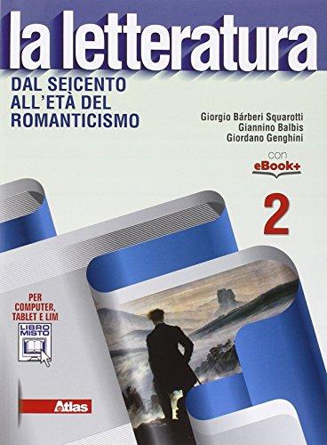 La letteratura. Per le Scuole superiori. Con e-book. Con espansione online: 2 Giorgio Bàrberi Squarotti