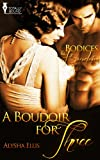 A Boudoir for Three (Bodices and Boudoirs)