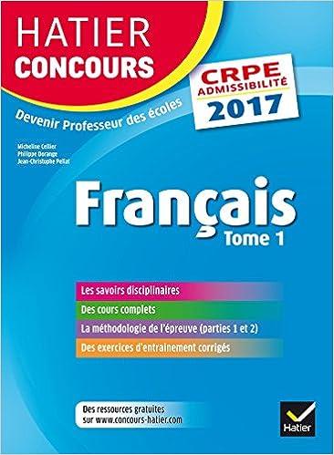 Livres gratuits en ligne Hatier Concours CRPE 2017 - Français Tome 1 - Epreuve écrite d'admissibilité epub pdf