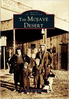 Book The Mojave Desert (Images of America: California) by John M. Swisher (1999-09-27)