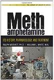 Methamphetamine: Its History, Pharmacology, and Treatment