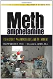 img - for Methamphetamine: Its History, Pharmacology, and Treatment book / textbook / text book