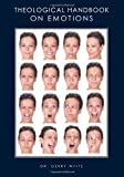 Theological Handbook on Emotions, Gerry White, 0979777615