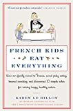 img - for French Kids Eat Everything: How Our Family Moved to France, Cured Picky Eating, Banned Snacking, and Discovered 10 Simple Rules for Raising Happy, Healthy Eaters book / textbook / text book