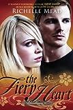 """""""The Fiery Heart - A Bloodlines Novel"""" av Richelle Mead"""