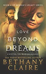 Love Beyond Dreams (A Scottish Time Travel Romance): Book 6 (Morna's Legacy Series)