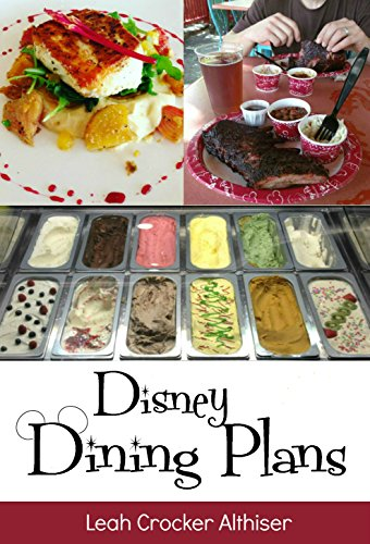 Disney Dining Plan: Tips & Tricks for Making the Most of the Dining Plans at Walt Disney World: Updated for 2019 & 2020 Plans! (Best Food At Disney World)