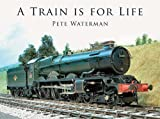 A Train Is for Life, Pete Waterman, 0711033293