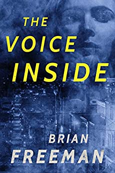 The Voice Inside: A Thriller (Frost Easton Book 2) by [Freeman, Brian]