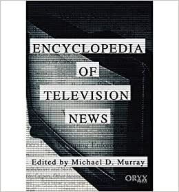 [(The Encyclopedia of Television News)] [Author: Michael D. Murray] published on (December, 1998)