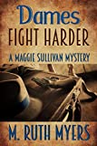 Dames Fight Harder (Maggie Sullivan mysteries Book 6)