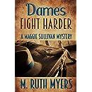 Dames Fight Harder (Maggie Sullivan mysteries Book 6)