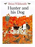 The Hunter and His Dog, Brian Wildsmith, 0192724053
