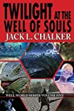 Twilight at the Well of Souls (Well World Saga: Volume 5)