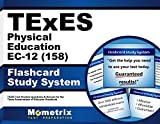 TExES Physical Education EC-12 (158) Flashcard Study System: TExES Test Practice Questions & Review for the Texas Examinations of Educator Standards (Cards)