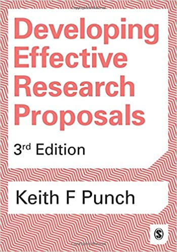 Developing Effective Research Proposals: Keith F Punch
