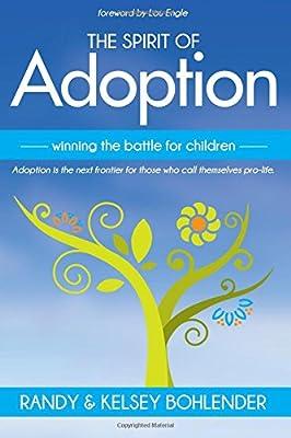 The Spirit of Adoption: Winning the Battle for the Children