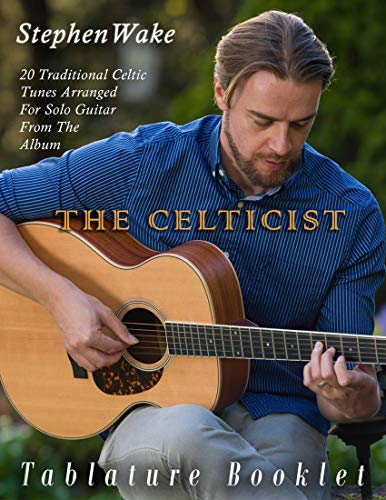 (The Celticist Tablature Booklet: 20 arrangements for DADGAD and CGDGCD tuning from the album