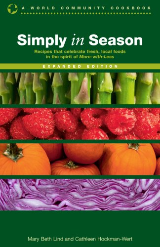 Simply in Season: Recipes and inspiration that celebrate fresh, local foods (World Community Cookbooks)