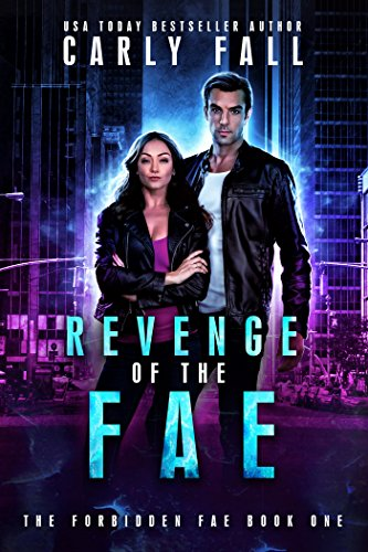 Revenge of the Fae (The Forbidden Fae Series Book 1) by [Fall, Carly]