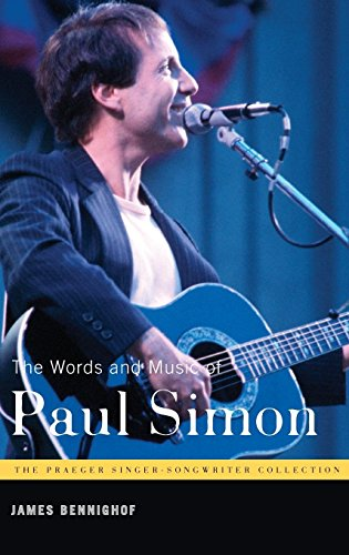 (The Words and Music of Paul Simon (The Praeger Singer-Songwriter Collection))
