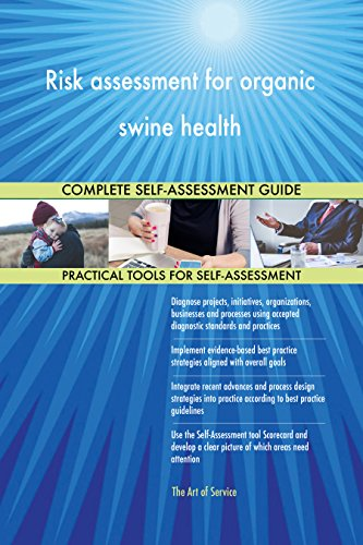 Risk assessment for organic swine health Toolkit: best-practice templates, step-by-step work plans and maturity diagnostics (Health Assessment Template Best Practice)