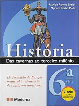 História. Das Cavernas ao Terceiro Milênio. 7º Ano