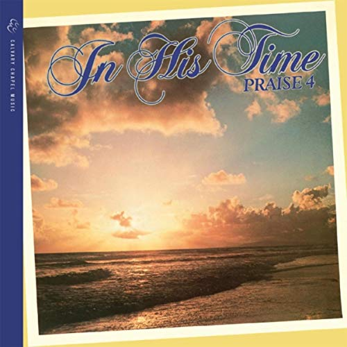 (In His Time: Praise 4)