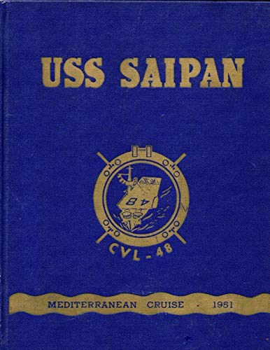 Best USS SAIPAN - CVL-48 - MEDITERRANEAN CRUISE BOOK YEAR LOG 1951