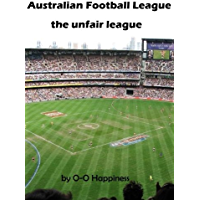 Australian Football League – the Unfair League (English Edition)