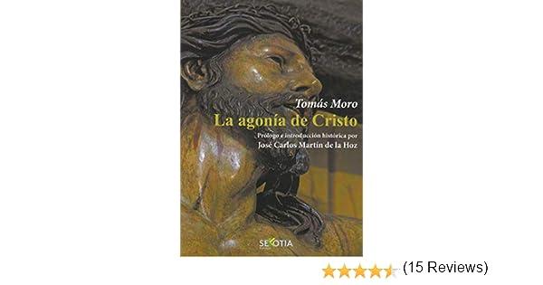 La agonía de Cristo: Amazon.es: Tomás Moro: Libros