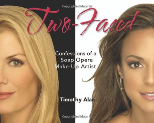 Two Faced  Confessions Of A Soap Opera Make Up Artist