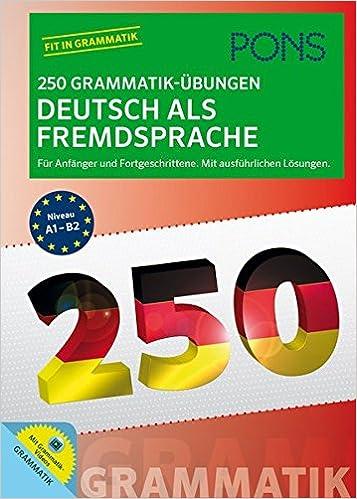 Pons 250 Grammatik übungen Deutsch Für Anfänger Und