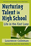 img - for Nurturing Talent in High School: Life in the Fast Lane (Education and Psychology of the Gifted) book / textbook / text book