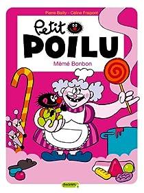 Petit Poilu, tome 4 : Mémé Bonbon par Bailly