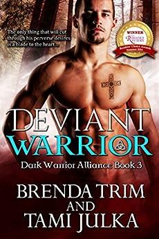 Deviant Warrior: (Dark Warrior Alliance Book Three) by [Trim, Brenda, Julka, Tami]