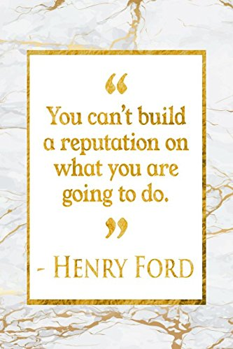 Download You Can't Build A Reputation On What You Are Going To Do: Gold Marble Henry Ford Quote Notebook pdf epub